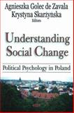 Understanding Social Change : Political Psychology in Poland, Golec, Agnieszka and Skarzynska-Bochenska, Krystyna, 1594549281