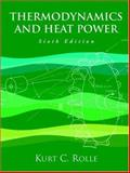 Thermodynamics and Heat Power, Rolle, Kurt C., 0131139282