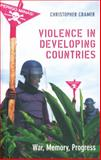 Violence in Developing Countries : War, Memory, Progress, Cramer, Christopher, 0253219280