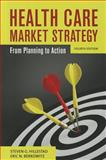 Health Care Market Strategy, Steven G. Hillestad and Eric N. Berkowitz, 0763789283