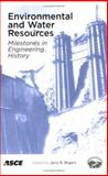 Environmental and Water Resources Milestones in Engineering History : May 15-19, 2007, Tampa, Florida, Jerry R. Rogers (Editor), 0784409285