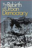 Rebirth of Urban Democracy 9780815709282
