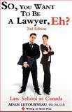 So, You Want to Be a Lawyer, Eh?, Adam Letourneau, 0973809280
