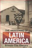 The Awakening of Latin America, Ernesto Che Guevara, 0980429285