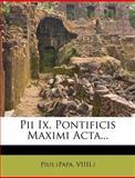 Pii IX Pontificis Maximi Acta, Pius (Papa VIIII.), 1275379281