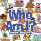 Who Am I?, Rosalie Bruno Tosh, 1483659283