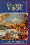 The History of Modern Europe : From the French Revolution to the Present, Merriman, John, 0393969282