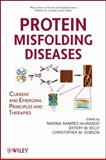 Protein Misfolding Diseases : Current and Emerging Principles and Therapies, , 0471799289