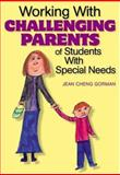 Working with Challenging Parents of Students with Special Needs 9780761939283