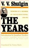 Years : The Last Decade of Imperial Russia, 1906-1917, Shulgin, V. V., 0870529285