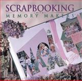 Scrapbooking with Memory Makers, Michele Gerbrandt and Kerry Arquette, 0883639289