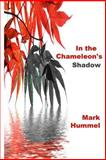 In the Chameleon's Shadow, Mark Hummel, 1495219283