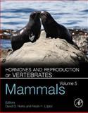 Hormones and Reproduction of Vertebrates - Vol 5 : Mammals, , 012374928X