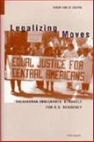 Legalizing Moves : Salvadoran Immigrants' Struggle for U. S. Residency, Coutin, Susan B., 0472089285