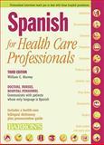 Spanish for Health Care Professionals, William C. Harvey, 0764139282