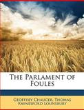 The Parlament of Foules, Geoffrey Chaucer and Thomas RaynesFord Lounsbury, 1148189289