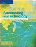 Succeeding with Technology : Computer System Concepts for Real Life, Stair, Ralph M. and Baldauf, Kenneth, 1418839280
