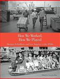 How We Worked, How We Played, Christina Rice, 1483949281