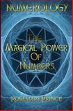 Numerology: the Magical Power of Numbers, Rosemary Prince, 1492789283