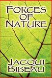Forces of Nature, Jacqui Bibeau, 1605639281