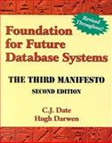 Foundation for Future Database Systems : The Third Manifesto, Date, C. J. and Darwen, Hugh, 0201709287