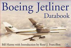 Boeing Jetliner Databook, Francillon, Rene J. and Harm, William, 0760309280