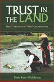 Trust in the Land : New Directions in Tribal Conservation, Middleton, Beth Rose, 0816529280