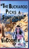 The Buckaroo Picks a Sunflower, Cooper, Vivian M., 0976229285