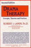 Drama Therapy : Concepts, Theories and Practices, Landy, Robert J., 0398059284