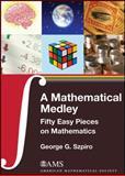A Mathematical Medley, George G. Szpiro, 082184928X