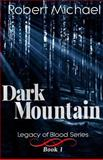 Dark Mountain, Robert Michael, 1475179286