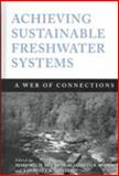 Achieving Sustainable Freshwater Systems : A Web of Connections, , 1559639288