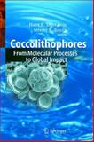 Coccolithophores : From Molecular Processes to Global Impact, , 3540219285