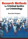 Research Methods for Criminal Justice and Criminology, Champion, Dean John, 013118928X