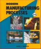Modern Manufacturing Processes 1st Edition