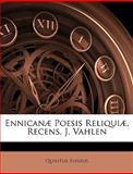 Ennicanæ Poesis Reliquiæ, Recens J Vahlen, Quintus Ennius, 1147549281