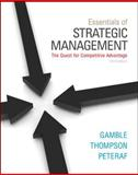 Essentials of Strategic Management : The Quest for Competitive Advantage, Gamble, John and Peteraf, Margaret, 0078029287