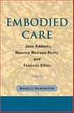 Embodied Care, Maurice Hamington, 0252029283