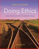 Doing Ethics : Moral Reasoning and Contemporary Issues, Vaughn, Lewis, 0393919285