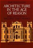 Architecture in the Age of Reason : Baroque and Post-Baroque in England, Italy and France, Kaufmann, Emil, 0486219283