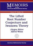 The Lifted Root Number Conjecture and Iwasawa Theory, Jurgen Ritter and Alfred Weiss, 0821829289
