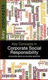 Key Concepts in Corporate Social Responsibility, Benn, Suzanne and Bolton, Dianne, 1847879284