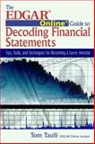 The EDGAR Online Guide for Decoding Financial Statements : Tips, Tools, and Techniques for Becoming a Savvy Investor, Taulli, Tom, 1932159282