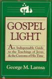Gospel Light, George M. Lamsa, 0060649283
