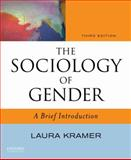 The Sociology of Gender : A Brief Introduction, Kramer, Laura, 019538928X