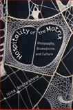 Hospitality of the Matrix : Philosophy, Biomedicine, and Culture, Aristarkhova, Irina, 0231159285