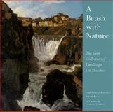 Brush with Nature : The Gere Collection of Landscape Oil, Riopelle, Christopher and Bray, Xavier, 0300079281