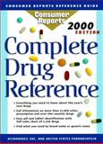 2000 Complete Drug Reference, Consumer Reports Books Editors, 0890439281