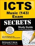 ICTS Music (143) Exam Secrets Study Guide : ICTS Test Review for the Illinois Certification Testing System, ICTS Exam Secrets Test Prep Team, 160971928X