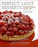 Perfect Light Desserts, Nick Malgieri and David Joachim, 0060779292